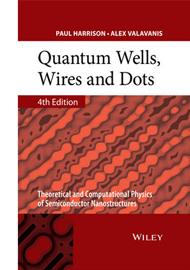 Quantum Wells, Wires and Dots: Theoretical and Computational Physics of Semiconductor Nanostructures, 4th Edition