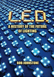 L.E.D.: A History of the Future of Lighting